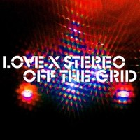 love-x-stereo-off-the-grid_phixr