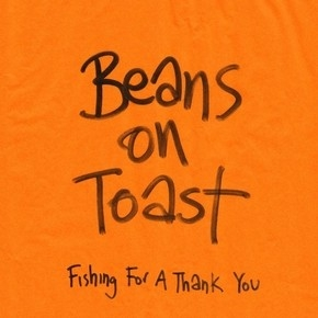 Beans_On_Toast_Fishing_For_A_Thank_You_zpsf486e090