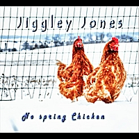 Jiggley Jones, No Spring Chicken