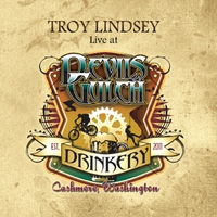 Troy Lindsey, Live At Devil's Gulch Drinkery