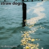 Straw Dogs, No Dividing Line