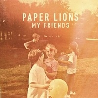 Paper-Lions-My-Friends_zps8c885aee