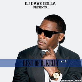 "DJ DAVE DOLLA POSTS ""BEST OF R. KELLY"" PT I"