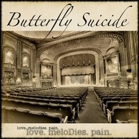 Butterfly Suicide, love, melodies, pain