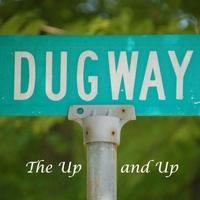 Dugway, The Up and Up