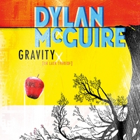 Dylan McGuire, Gravity (Or Lack Thereof)