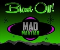 Mad the Martian, Blast Off