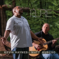 Kevin Haynes and Matt Kupcso, Pure
