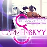 "Carmen Skyy, ""I Dream About You"""