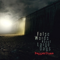 PepperDome, False Words About Large Days