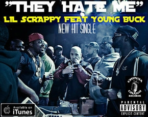 "LIL SCRAPPY & YOUNG BUCK RELEASE ""THEY HATE ME"""