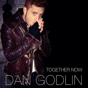 "DAN GODLIN SINGLE ""TOGETHER NOW"""