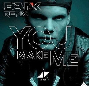 "DANK REMIX OF AVICII ""YOU MAKE ME"""