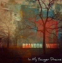 Brandon White, In My Younger Dreams (2013)