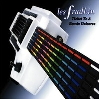 Les Fradkin, Ticket To A Remix Universe
