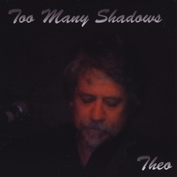 Theo Czuk, Too Many Shadows