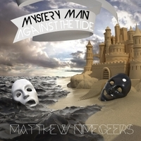 Matthew Nimegeers, Mystery Man Against The Tide