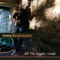 Tony DeSimone, All The Roads I Walk