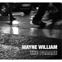 Wayne William, The Parade