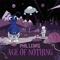 Phil Lewis, Age of Nothing