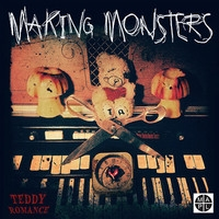 Teddy Romance, Making Monsters